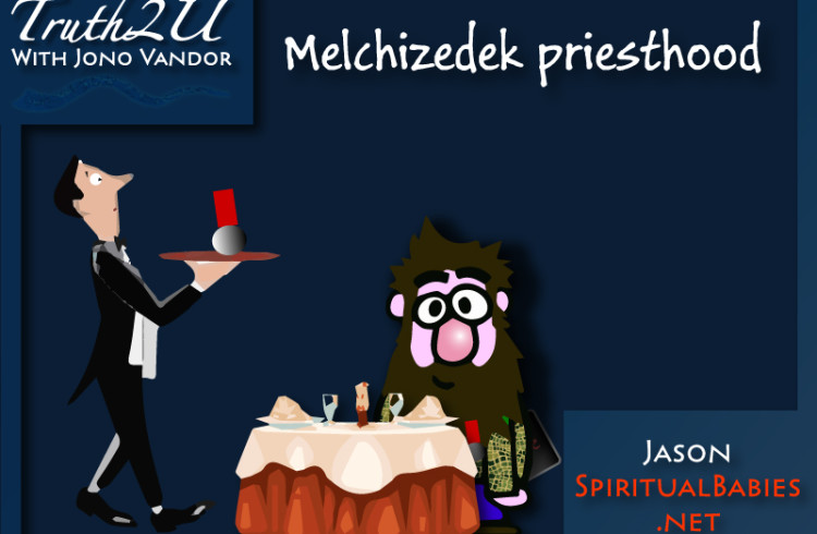 Jono & Jason – The Melchizedek Priesthood?