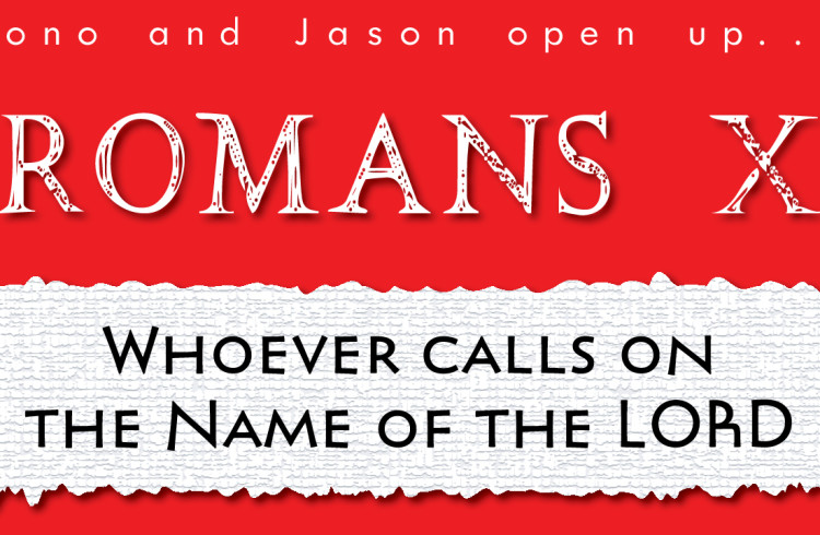 Jono & Jason – Romans 10