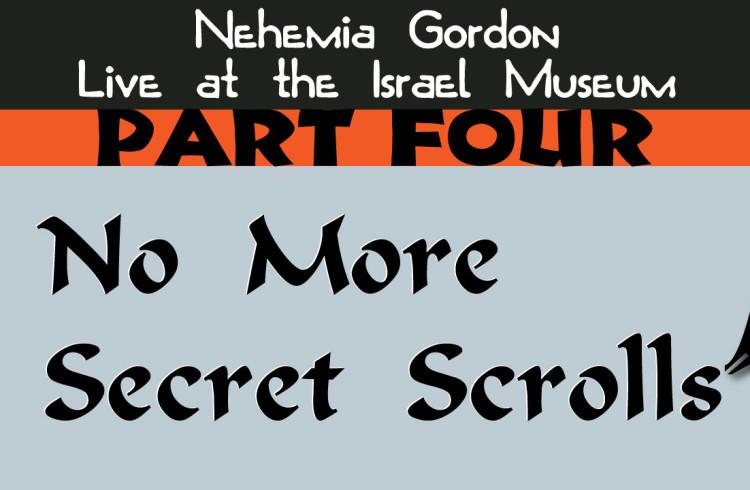 Nehemia Gordon – No More Secret Scrolls (Part Four)