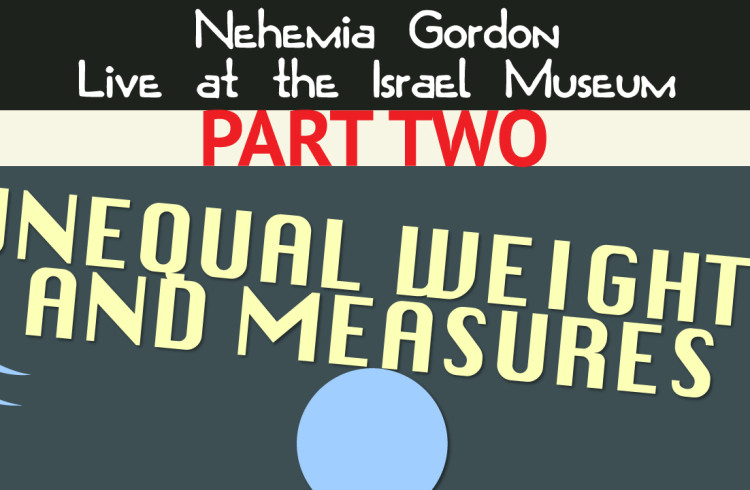 Nehemia Gordon – Unequal Weights and Measures (Part Two)