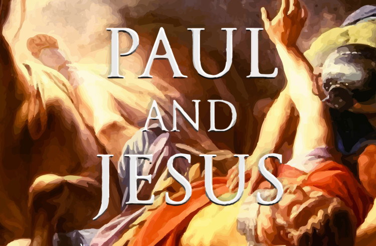 Paul and Jesus – Dr. James D. Tabor