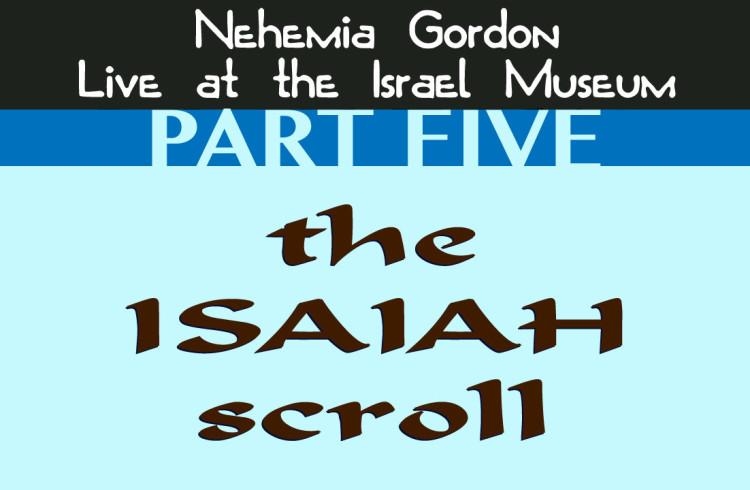 Nehemia Gordon – The Isaiah Scroll (Part 5)