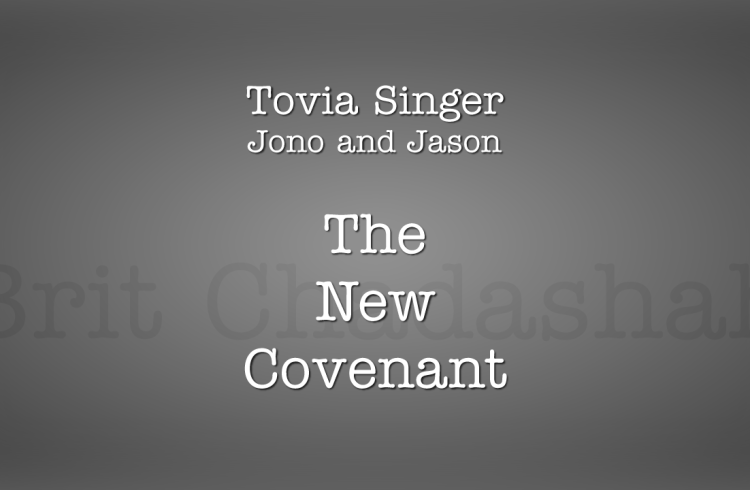 Tovia Singer – The New Covenant