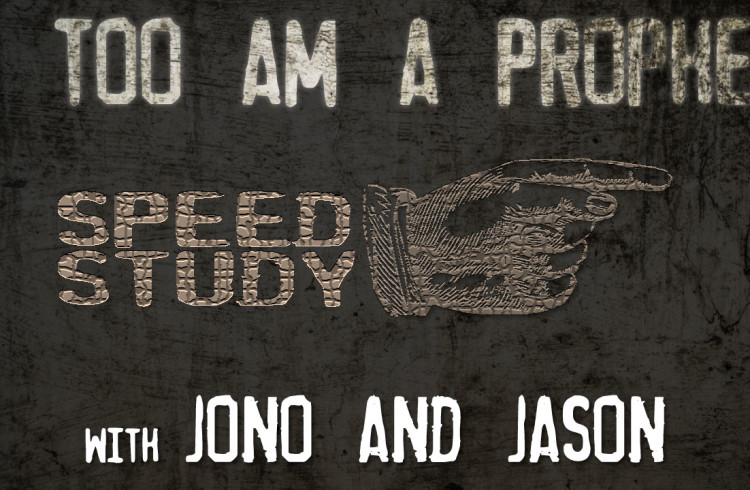 I Too Am A Prophet – Jono & Jason