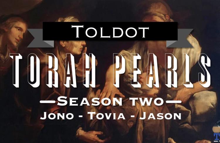 Torah Pearls – Season 2 – Toldot