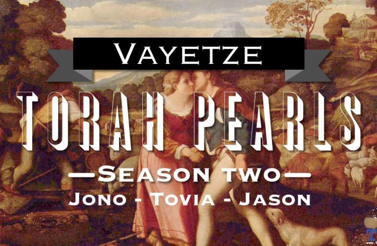 Torah Pearls – Season 2 – Vayetze
