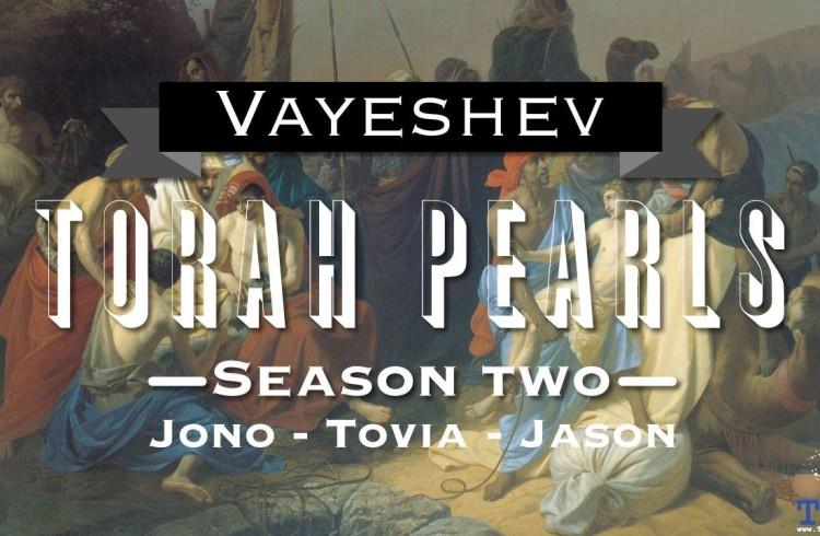 Torah Pearls – Season 2 – Vayeshev