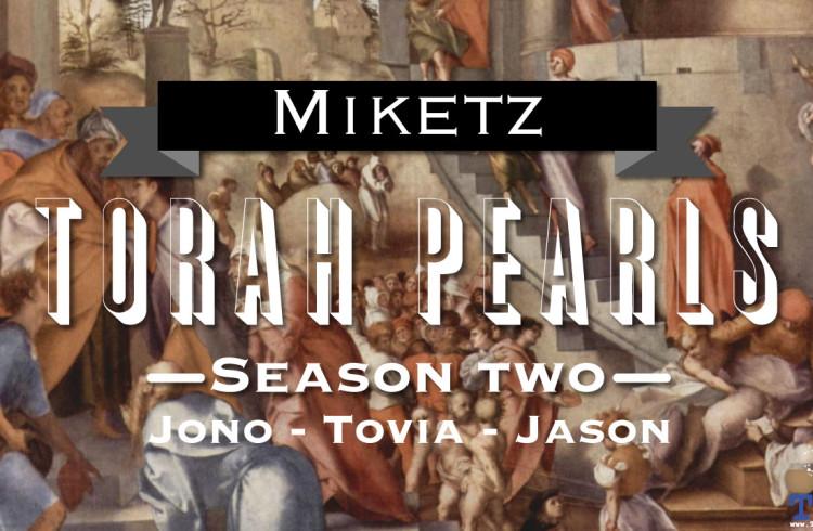 Torah Pearls – Season 2 – Miketz