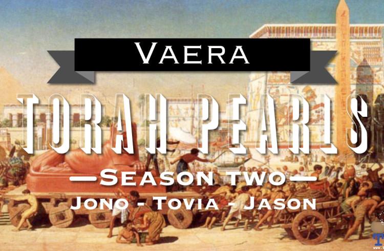 Torah Pearls – Season 2 – Vaera