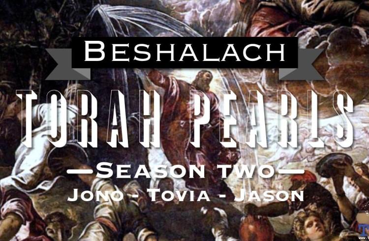 Torah Pearls – Season 2 – Beshalach