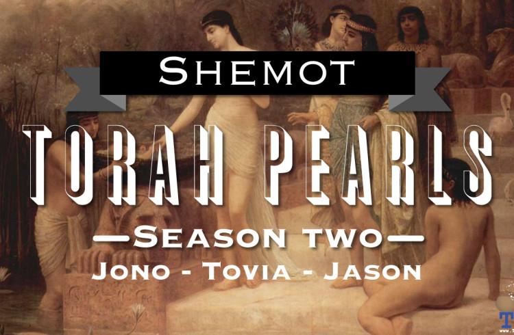Torah Pearls – Season 2 – Shemot
