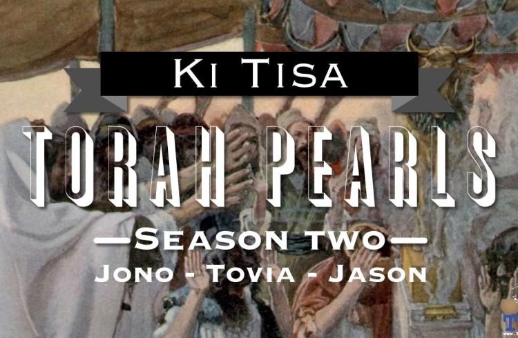 Torah Pearls – Season 2 – Ki Tisa