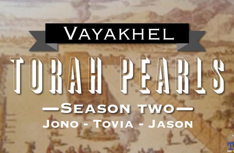Torah Pearls – Season 2 – Vayakhel