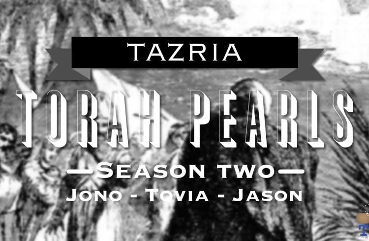 Torah Pearls – Season 2 – Tazria
