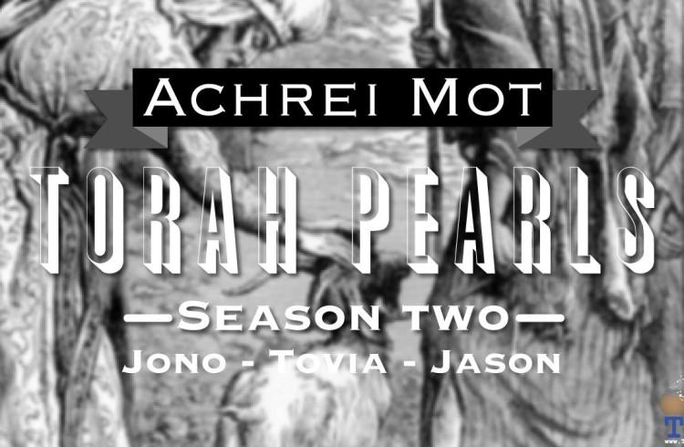 Torah Pearls – Season 2 – Achrei Mot