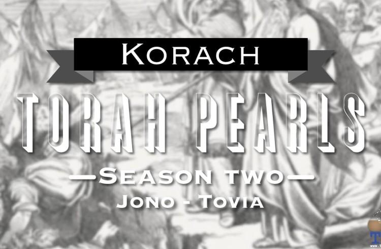 Torah Pearls – Season 2 – Korach