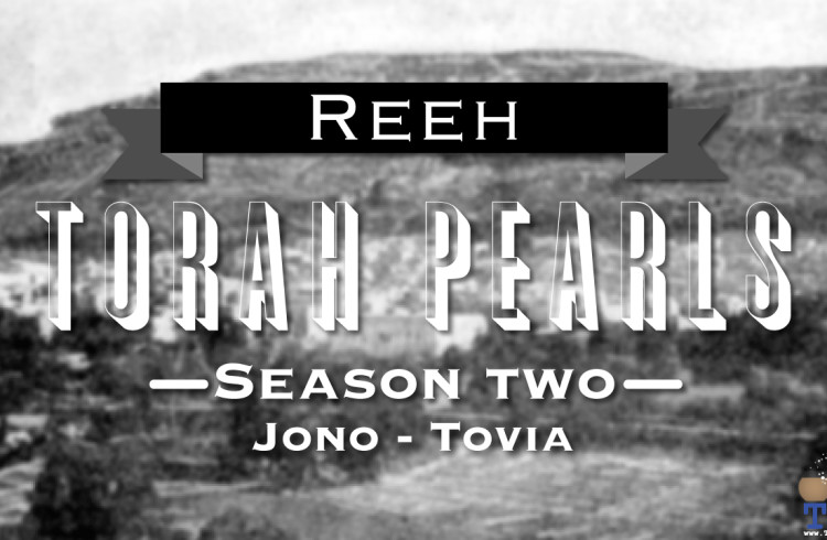Torah Pearls – Season 2 – Re'eh