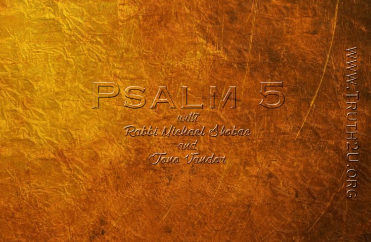 Exploring Psalms – Chapter 5