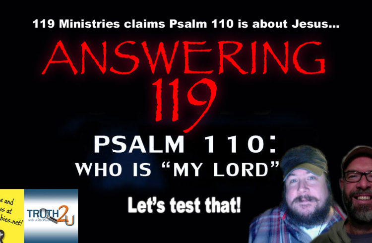 The Messiah in Psalm 110 – Answering 119