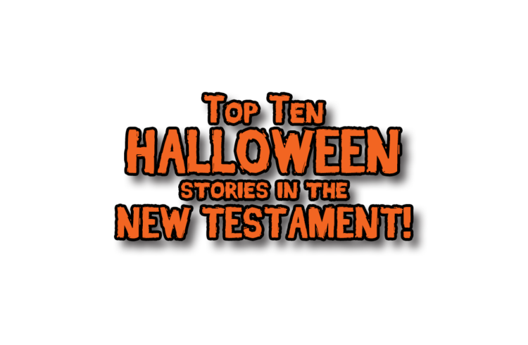 Top Ten Halloween stories in the New Testament – Jono and Jason
