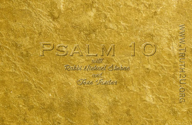 Exploring Psalms – Chapter 10 – The Question of Theodicy